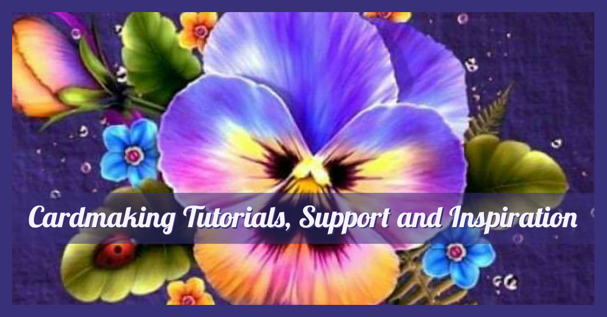 Cardmaking Tutorials, Support and Inspiration Facebook Group