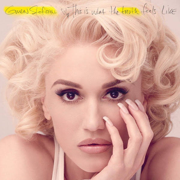 Gwen Stefani - This Is What the Truth Feels Like Cover