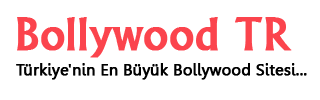 Bollywood TR - Bollywood Haberleri - Hint Sineması