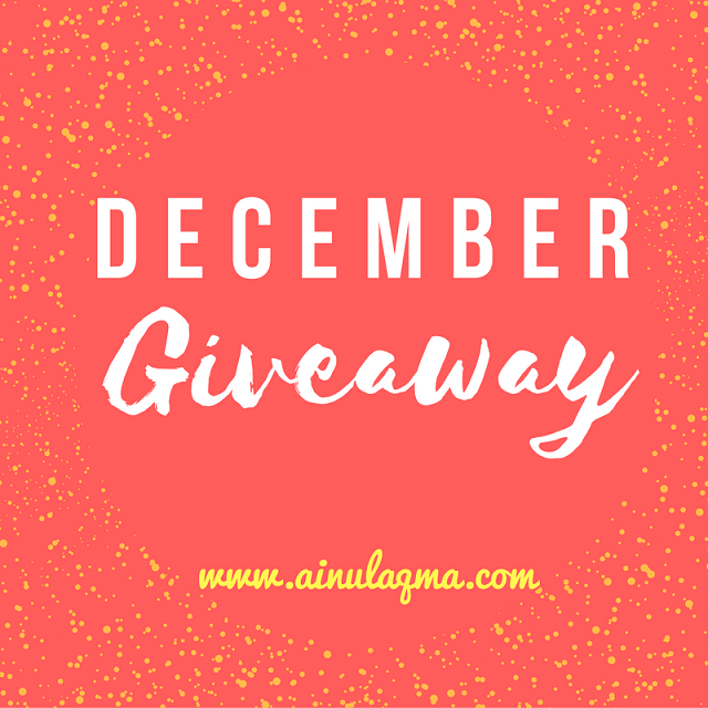 DECEMBER GIVEAWAY by AINUL AQMA.