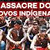 massacre indígena  - parte 02