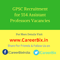 GPSC Recruitment for 554 Assistant Professors Vacancies