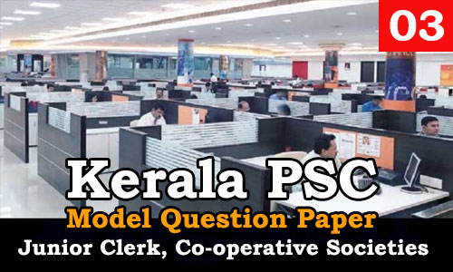 Kerala PSC - Junior Clerk, Co-operative Societies - Model Question Paper 03