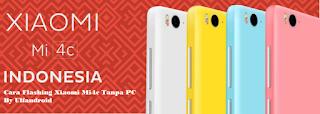 Cara Flashing Xiaomi Mi4C Tanpa PC/Root