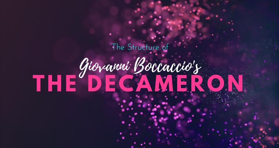 The Structure of Giovanni Boccaccio's The Decameron