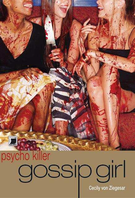 News: Gossip Girl-Psycho Killer, de Cecily von Ziegesar. #FériasDaGalera 8