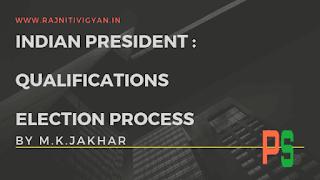 राष्ट्रपति पद की योग्यता, राष्ट्रपति की निर्वाचन प्रक्रिया, president election process