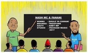 Nash Mc Ft. Fanani - Shule Ya Zamani
