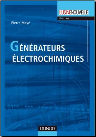 Livre : Générateurs électrochimiques - piles, accumulateurs et piles à combustibles de Pierre Mayé