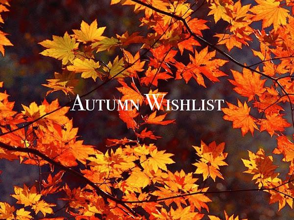 Autumn Wishlist..