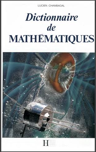 Livre : Dictionnaire de mathématiques - Chambadal Lucien, Hachette 1996