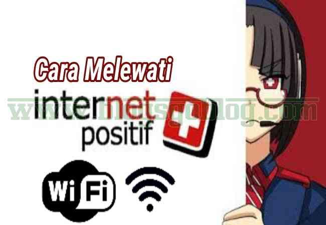 Cara Membuka Internet Positif WIFI di Android Terbaru