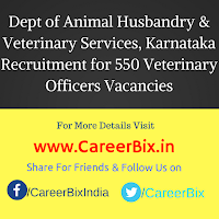 Dept of Animal Husbandry & Veterinary Services, Karnataka Recruitment for 550 Veterinary Officers Vacancies