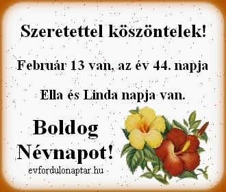 Február 13, Ella, Linda névnap