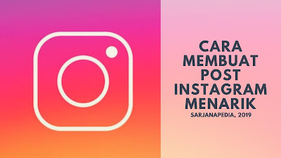 Cara Membuat Post Instagram Menarik