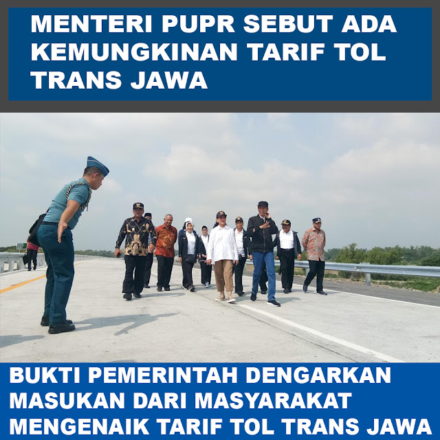 MENTERI PUPR Sebut Ada Kemungkinan Penurunan Tarif Tol Trans Jawa