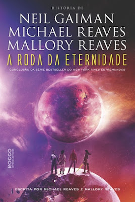 A RODA DA ETERNIDADE (Neil Gaiman, Michael Reaves, Mallory Reaves) * ENTRE MUNDOS #3