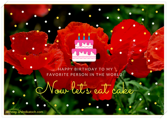 Happy Birthday, favorite, person, world, Cake, Flower, Birthday Card,