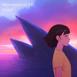 Download [Mini Album] milet – Wonderland (2nd Mini Album) [MP3/320K/ZIP]