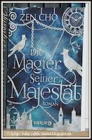 http://ruby-celtic-testet.blogspot.com/2016/11/die-magier-seiner-majestaet-von-zen-cho.html