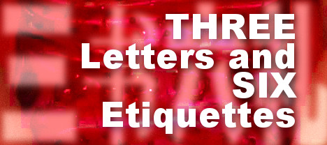 Three Letters and Six Etiquettes