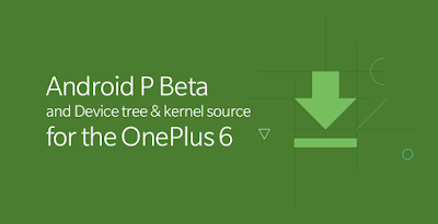 Android P Beta now available for OnePlus 6