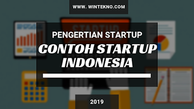 Pengertian Bisnis StartUp Dan Contoh Startup Indonesia Yang Sukses