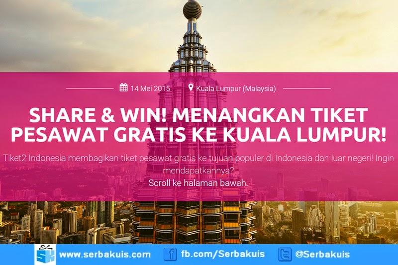 Tiket2 Share & Win! Hadiah Tiket Pesawat ke Kuala Lumpur