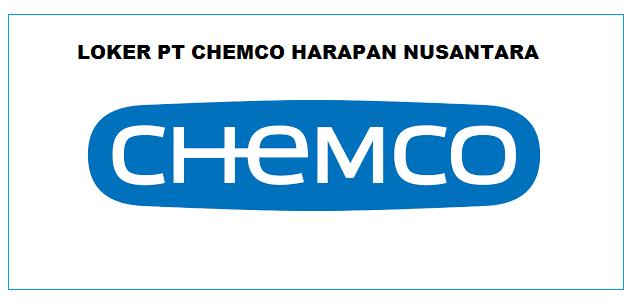 Info Loker PT. CHEMCO INDONESIA Terbaru