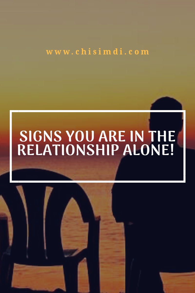 Signs you are in the relationship alone