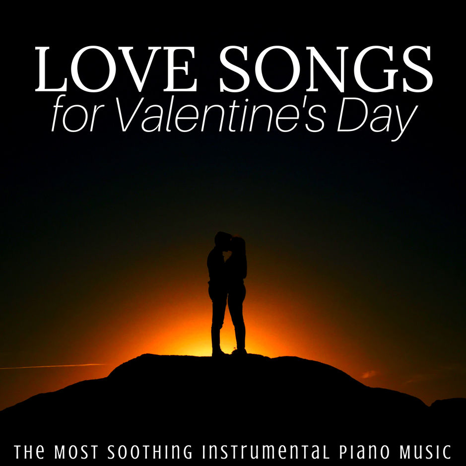 Piano love songs: greatest instrumental romantic piano songs by.