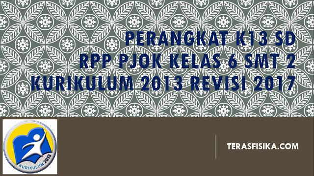RPP PJOK SD/MI Kelas 6 Kurikulum 2013 Revisi 2017