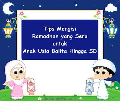 http://www.dekamuslim.com/2017/05/tips-mengisi-ramadhan-yang-seru-untuk.html