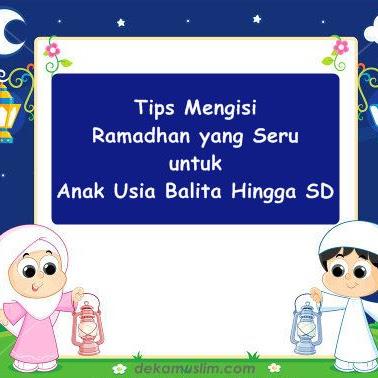 Tips Mengisi Ramadhan yang Seru untuk Anak Usia Balita Hingga SD