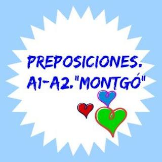 PREPOSICIONES. A1-A2. Montgó. Ejercicio con 20 frases para practicar las preposiciones.