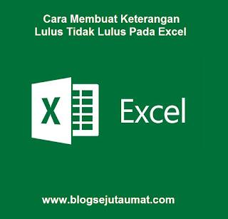 Cara Membuat Keterangan Lulus Tidak Lulus Pada Excel