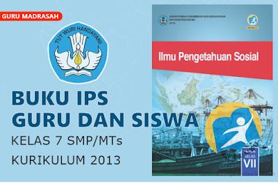 Buku IPS Guru dan Siswa Kelas 7 SMP/MTs Kurikulum 2013