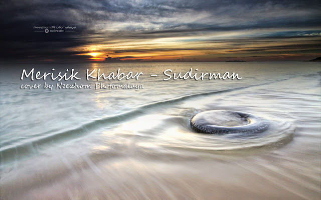 Merisik Khabar - Sudirman - cover by Neezhom Photomalaya