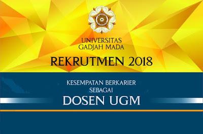 Pengumuman Seleksi Penerimaan Dosen Tetap Non PNS Universitas Gadjah Mada Tahun 2018