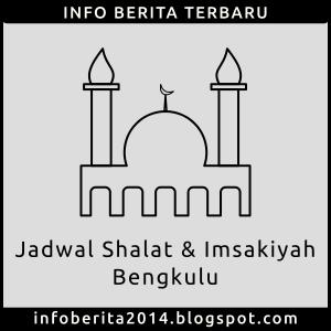 Jadwal Shalat dan Imsakiyah Bengkulu