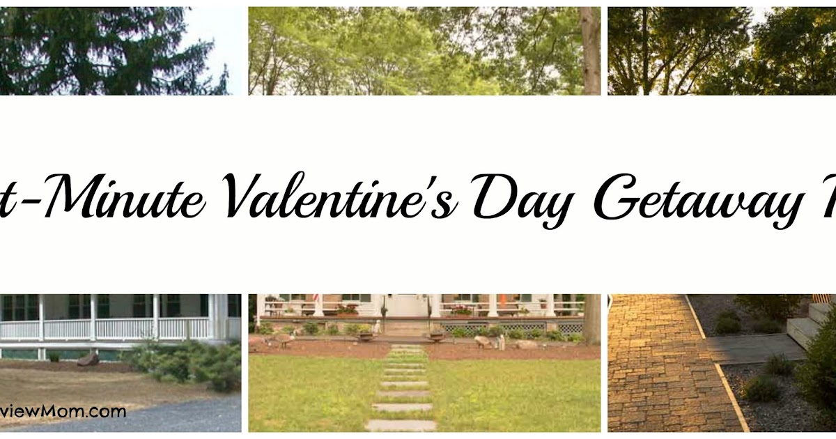 Last-Minute Valentine's Day Getaway Ideas - Product Review Mom