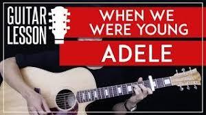 Lirik Lagu Dan Chord Gitar Sederhana When We Were Young - Adele