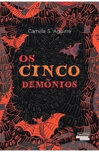 [Resenha] Os Cinco Demônios #01 - Camila Aguirre