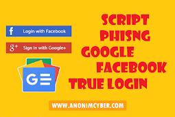 Script Phising Google + Facebook True Login Keren