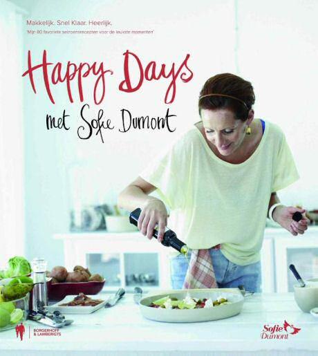 Cover van het nieuwste kookboek van Sofie Dumont: Happy Days met Sofie Dumont