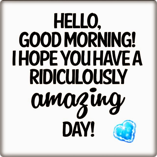 Funny Good Day Quote: Have A Great Day Quotes. QuotesGram