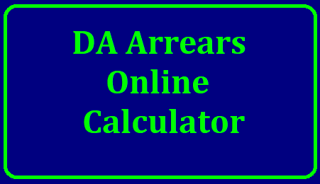 Telangana DA Arrears Online Calculator-Know your DA Arrears DA Arrears Online Calculator-calculate your DA Arrears by selecting your Basic Pay | TS DA Arrears Calculator Online - Know your Dearness Allowances to Paid in Cash | ts-da-arrears-calculator-online-know-your-calculate-dearness-allowances-arrears-to-be-paid-by-cash-by-selecting-your-basic-pay Telangana DA Arrears Online Calculator-Know your DA Arrears/2018/06/ts-da-arrears-calculator-online-know-your-calculate-dearness-allowances-arrears-to-be-paid-by-cash-by-selecting-your-basic-pay.html