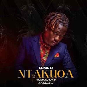 Download Mp3 | Email TZ - Ntakuoa