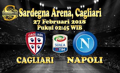 AGEN BOLA ONLINE TERBESAR - PREDIKSI SKOR SERIE A ITALIAN CAGLIARI VS NAPOLI 27 FEBRUARI 2018