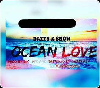 Music : Dazzy ft snow.....Ocean love